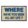 Where Have You Been All My Life Doormat - Red Candy