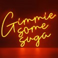 Neon Gimmie Some Suga Wall Light Sign - Red Candy